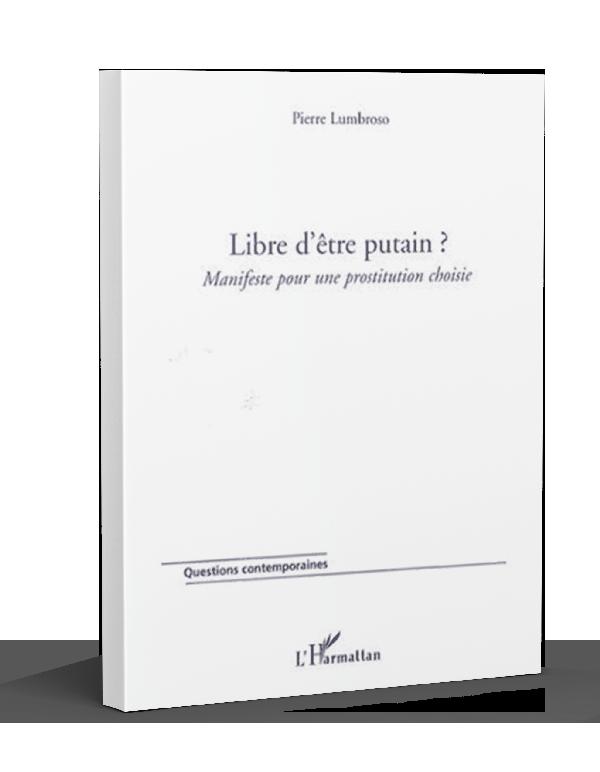 http://www.avocat-pierre-lumbroso.com/wp-content/uploads/2021/04/Libre-d-etre-putain-1.png